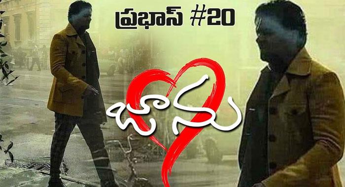 Jaanu Title for Prabhas' Film