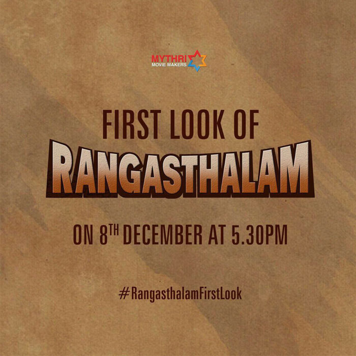 Rangasthalam First Look on December 8