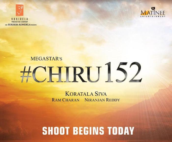 chiranjeevi,megastar,chiru 152,shooting start  చిరు 152 మూవీ రెగ్యులర్ షూట్ స్టార్టయింది